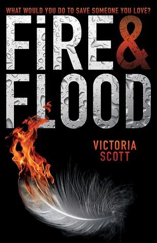 """Fire & Flood"" by Victoria Scott"
